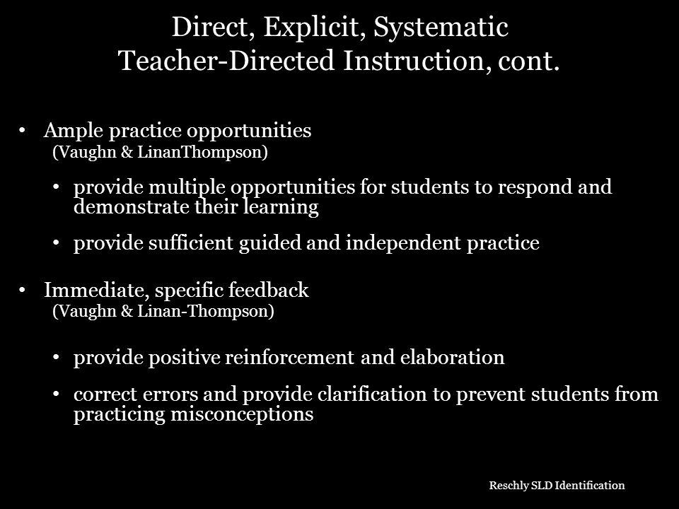 Ample practice opportunities (Vaughn & LinanThompson) provide multiple opportunities for students to respond and demonstrate their learning provide su