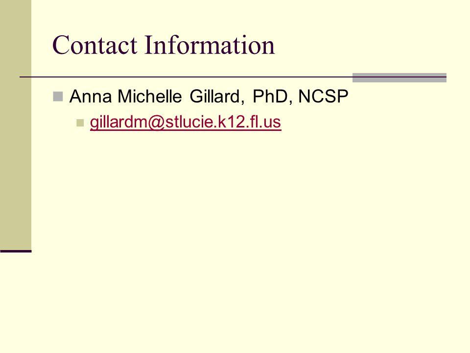 Contact Information Anna Michelle Gillard, PhD, NCSP gillardm@stlucie.k12.fl.us