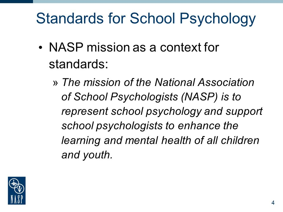 3 Standards for School Psychology Revised and Adopted - 2010 Standards for Graduate Preparation of School Psychologists Standards for the Credentialin