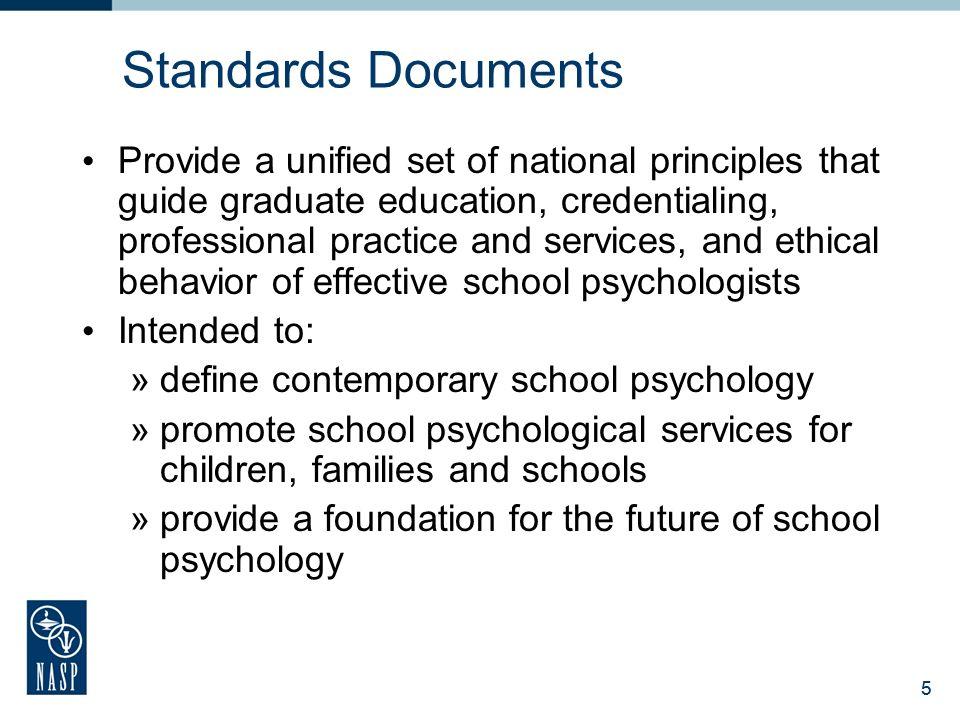 4 Standards for School Psychology NASP mission as a context for standards: »The mission of the National Association of School Psychologists (NASP) is