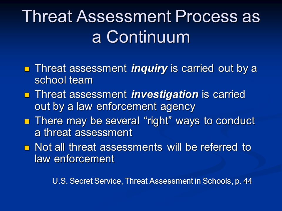 Threat Assessment Process as a Continuum Threat assessment inquiry is carried out by a school team Threat assessment inquiry is carried out by a schoo