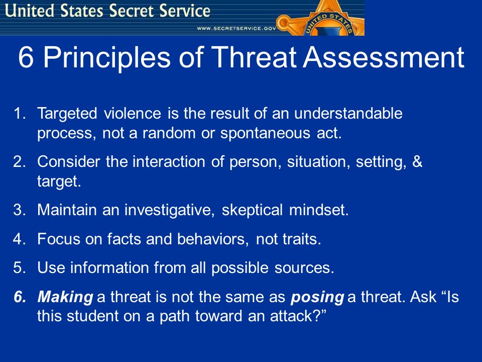 1.Targeted violence is the result of an understandable process, not a random or spontaneous act. 2.Consider the interaction of person, situation, sett