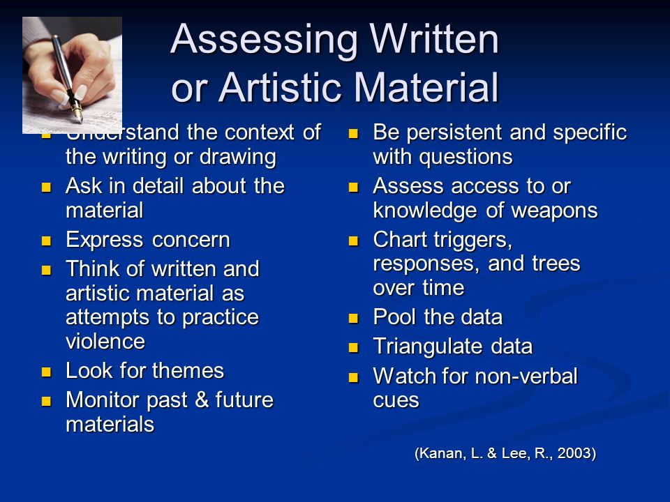 Assessing Written or Artistic Material Understand the context of the writing or drawing Understand the context of the writing or drawing Ask in detail