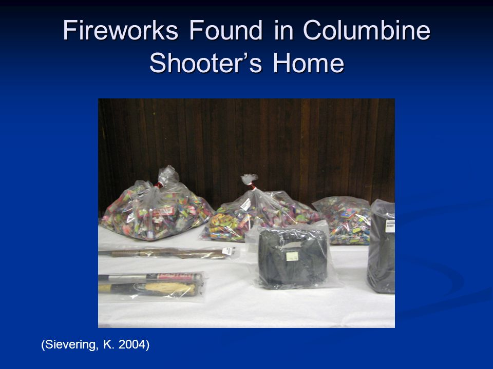 Fireworks Found in Columbine Shooters Home (Sievering, K. 2004)
