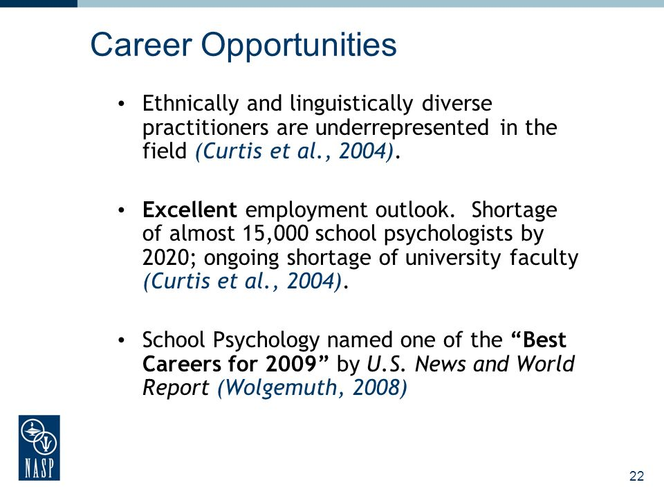 Career Opportunities Ethnically and linguistically diverse practitioners are underrepresented in the field (Curtis et al., 2004).