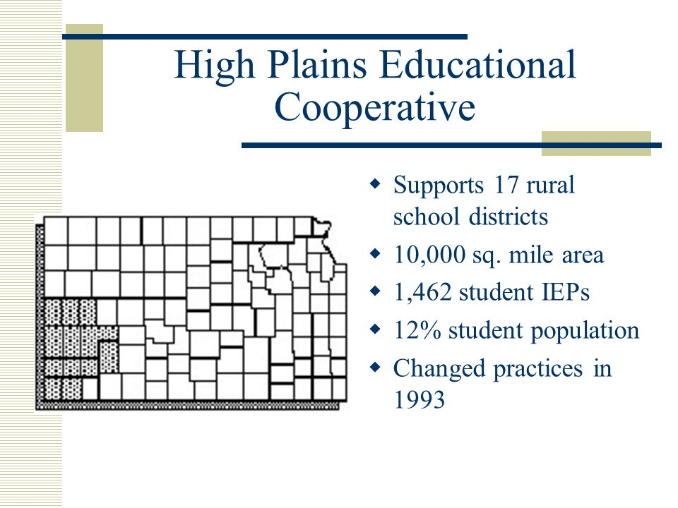 High Plains Educational Cooperative Supports 17 rural school districts 10,000 sq.