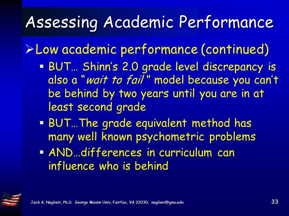 Jack A. Naglieri, Ph.D. George Mason Univ, Fairfax, VA 22030. naglieri@gmu.edu 32 Kovaleski & Prasse (2004) Part 1 Low academic performance The studen
