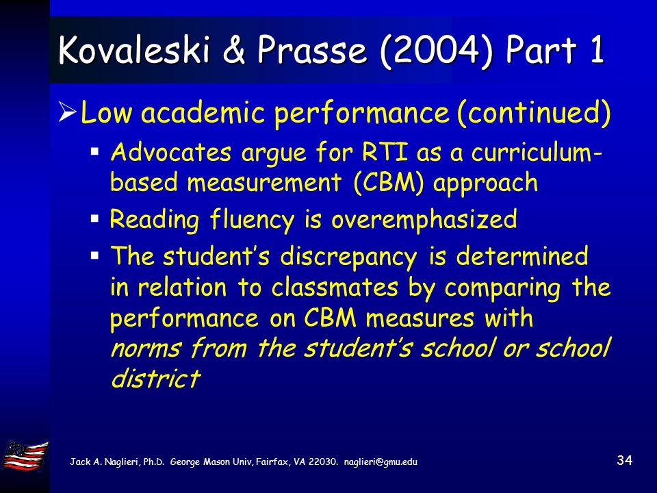 Jack A. Naglieri, Ph.D. George Mason Univ, Fairfax, VA 22030. naglieri@gmu.edu 33 Assessing Academic Performance Low academic performance (continued)