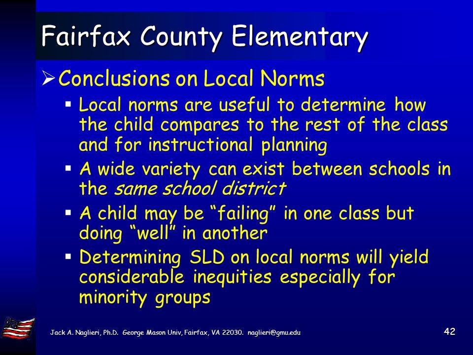 Jack A. Naglieri, Ph.D. George Mason Univ, Fairfax, VA 22030. naglieri@gmu.edu 41 Local Norms How effective is a local norm? It calibrates a child bas