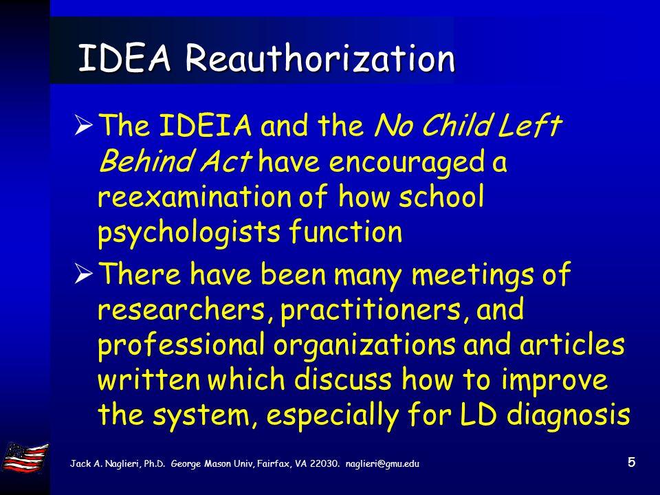 Jack A. Naglieri, Ph.D. George Mason Univ, Fairfax, VA 22030. naglieri@gmu.edu 4 IDEIA 2004 Law Individuals with Disabilities Education Improvement Ac