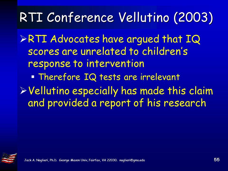 Jack A. Naglieri, Ph.D. George Mason Univ, Fairfax, VA 22030. naglieri@gmu.edu 54 NRCLD Conference on RTI (Dec 03)