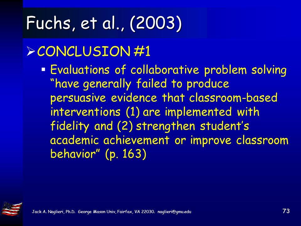 Jack A. Naglieri, Ph.D. George Mason Univ, Fairfax, VA 22030. naglieri@gmu.edu 72 Fuchs, et al., (2003) Although the Minneapolis Public Schools (2001)
