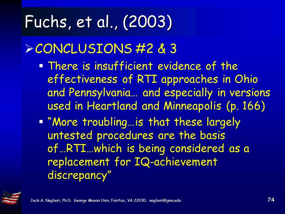 Jack A. Naglieri, Ph.D. George Mason Univ, Fairfax, VA 22030. naglieri@gmu.edu 73 Fuchs, et al., (2003) CONCLUSION #1 Evaluations of collaborative pro