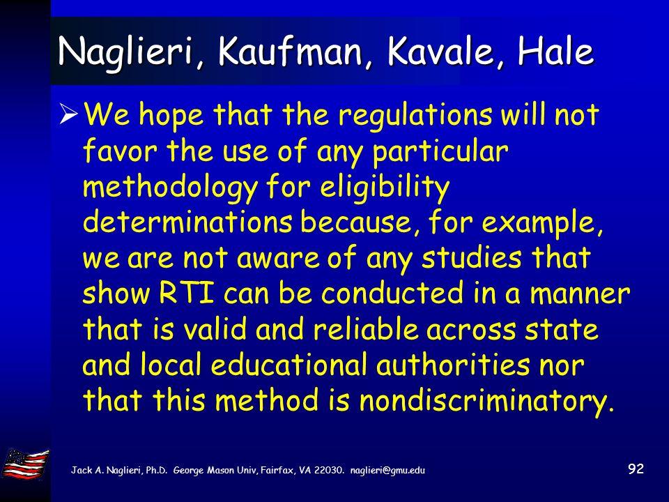 Jack A. Naglieri, Ph.D. George Mason Univ, Fairfax, VA 22030. naglieri@gmu.edu 91 IDEIA 2004 Law assess cognitive factors