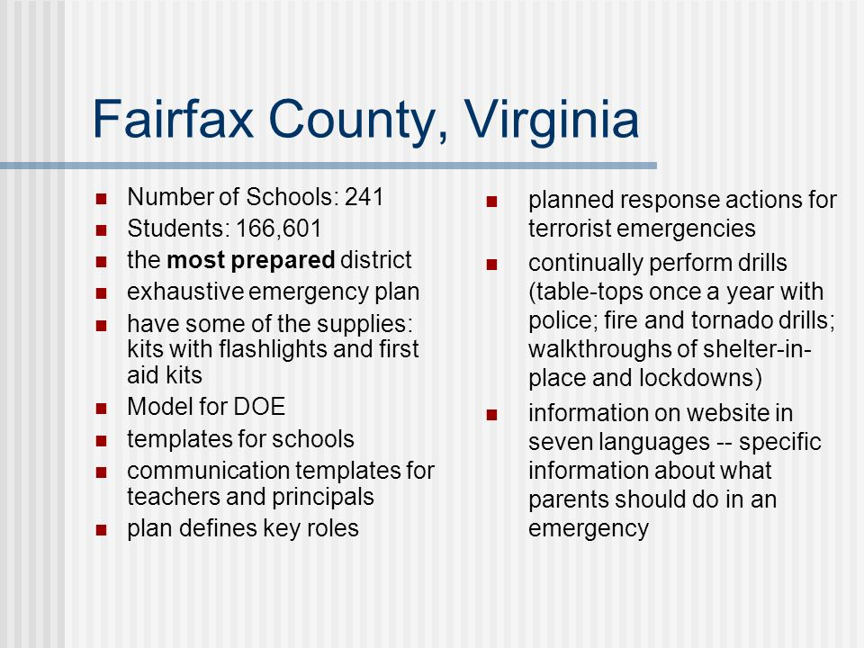 Fairfax County, Virginia Number of Schools: 241 Students: 166,601 the most prepared district exhaustive emergency plan have some of the supplies: kits