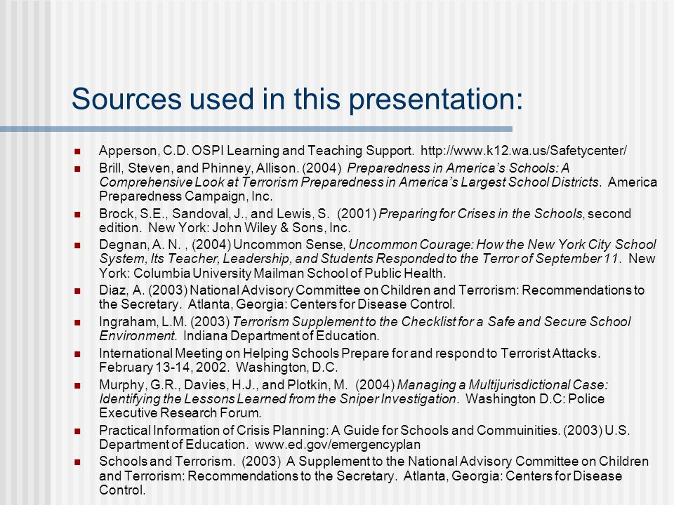 Sources used in this presentation: Apperson, C.D. OSPI Learning and Teaching Support. http://www.k12.wa.us/Safetycenter/ Brill, Steven, and Phinney, A