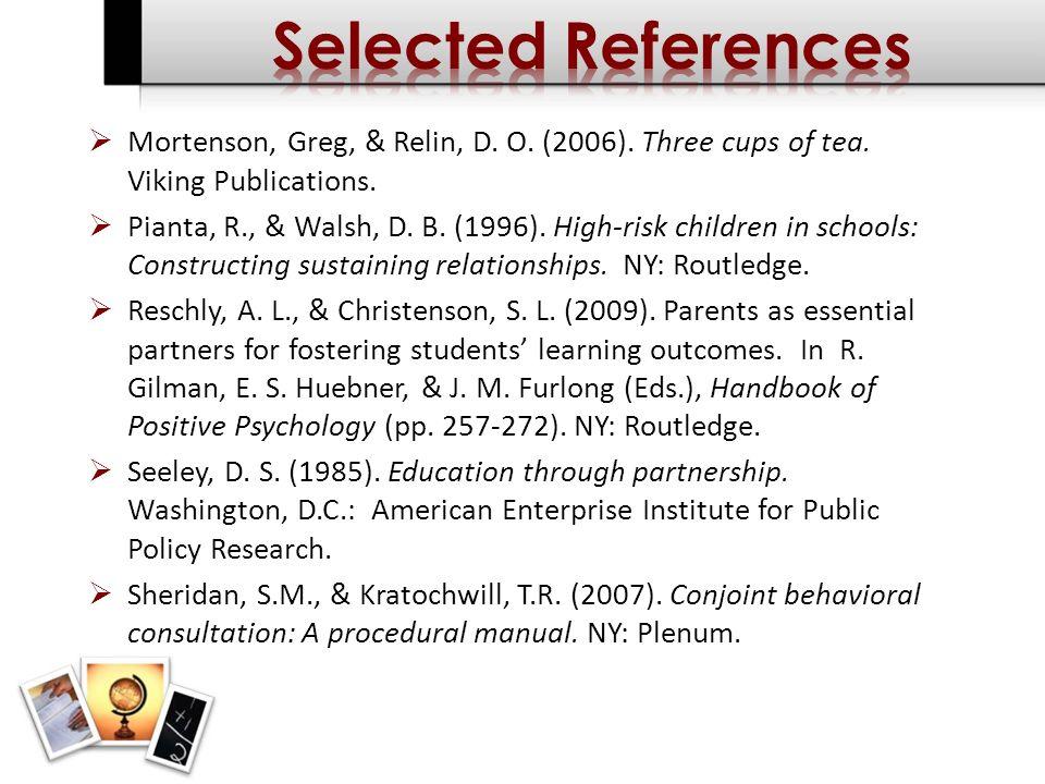Mortenson, Greg, & Relin, D. O. (2006). Three cups of tea.