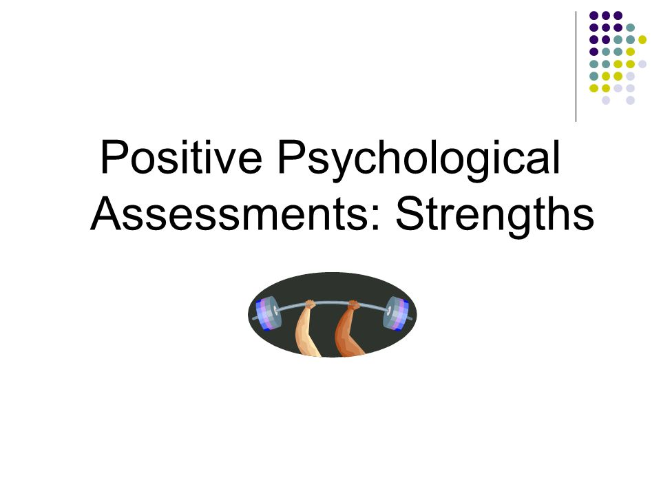 Positive Psychological Assessments: Strengths