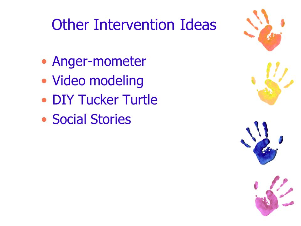 Other Intervention Ideas Anger-mometer Video modeling DIY Tucker Turtle Social Stories