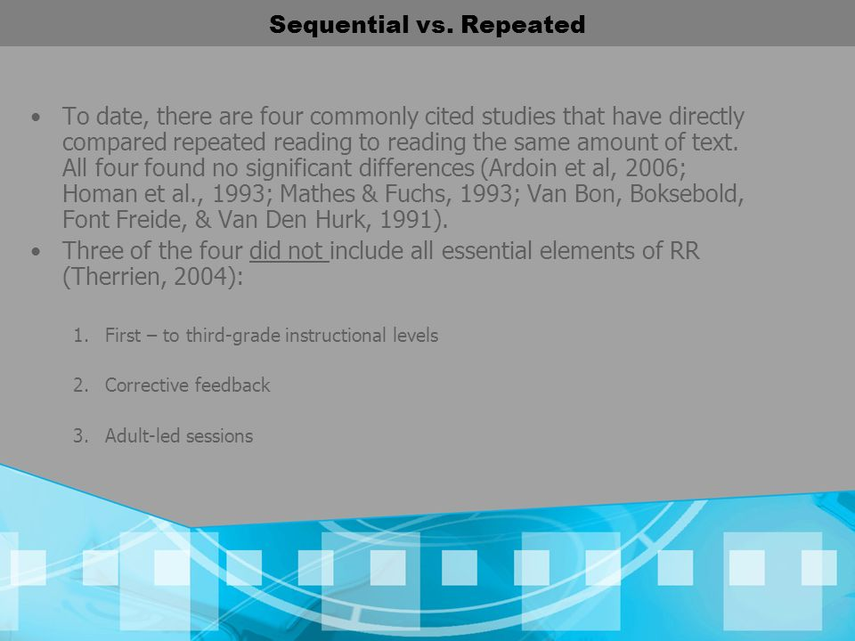 Sequential vs. Repeated To date, there are four commonly cited studies that have directly compared repeated reading to reading the same amount of text