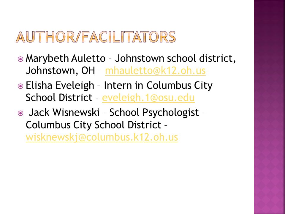 Marybeth Auletto – Johnstown school district, Johnstown, OH – Elisha Eveleigh – Intern in Columbus City School District – Jack Wisnewski – School Psychologist – Columbus City School District –