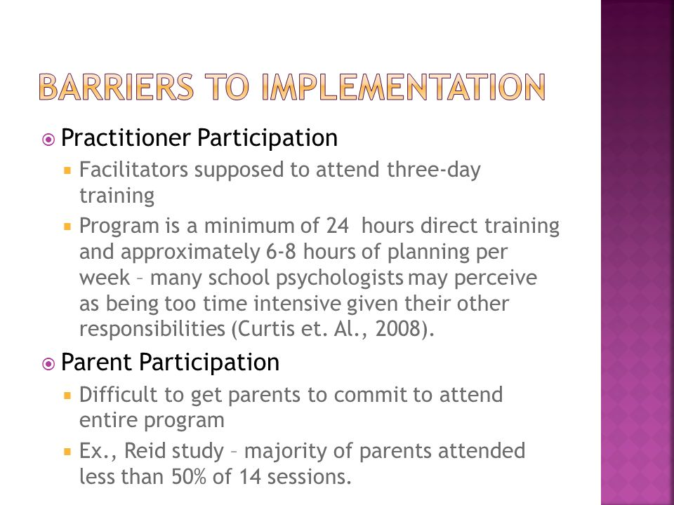A shorter, universal program will be more feasible for practitioners to implement Parent participation will increase Will still see positive impact on parental involvement in childs school