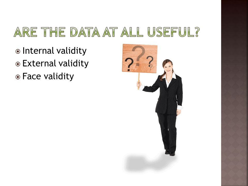 Internal validity External validity Face validity