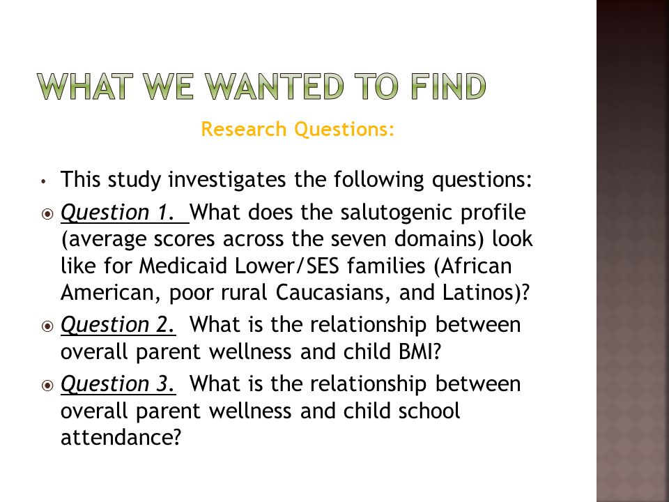 Research Questions: This study investigates the following questions: Question 1.