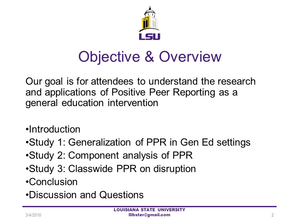 Objective & Overview Our goal is for attendees to understand the research and applications of Positive Peer Reporting as a general education intervent