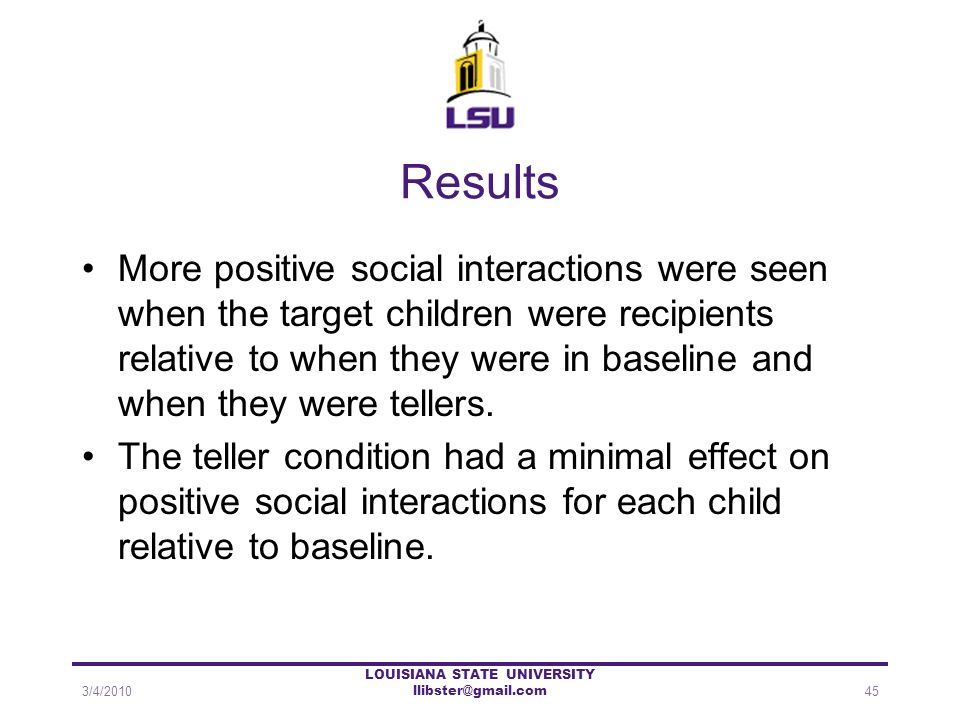 Results More positive social interactions were seen when the target children were recipients relative to when they were in baseline and when they were