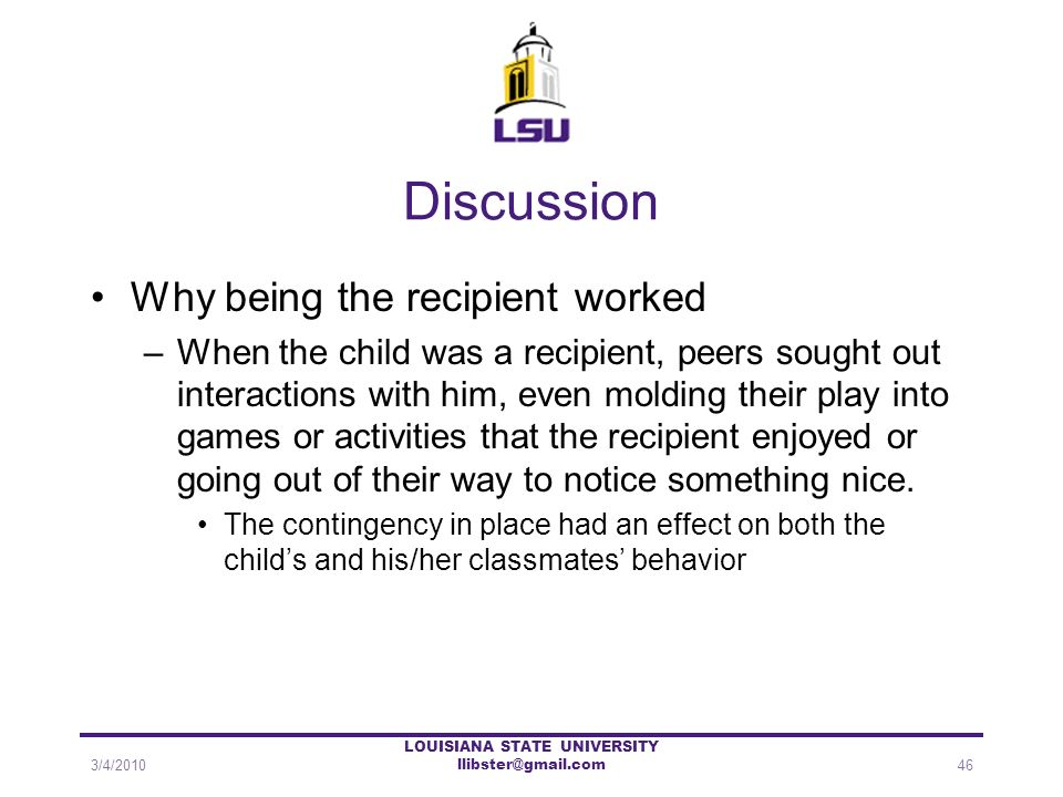 Discussion Why being the recipient worked –When the child was a recipient, peers sought out interactions with him, even molding their play into games