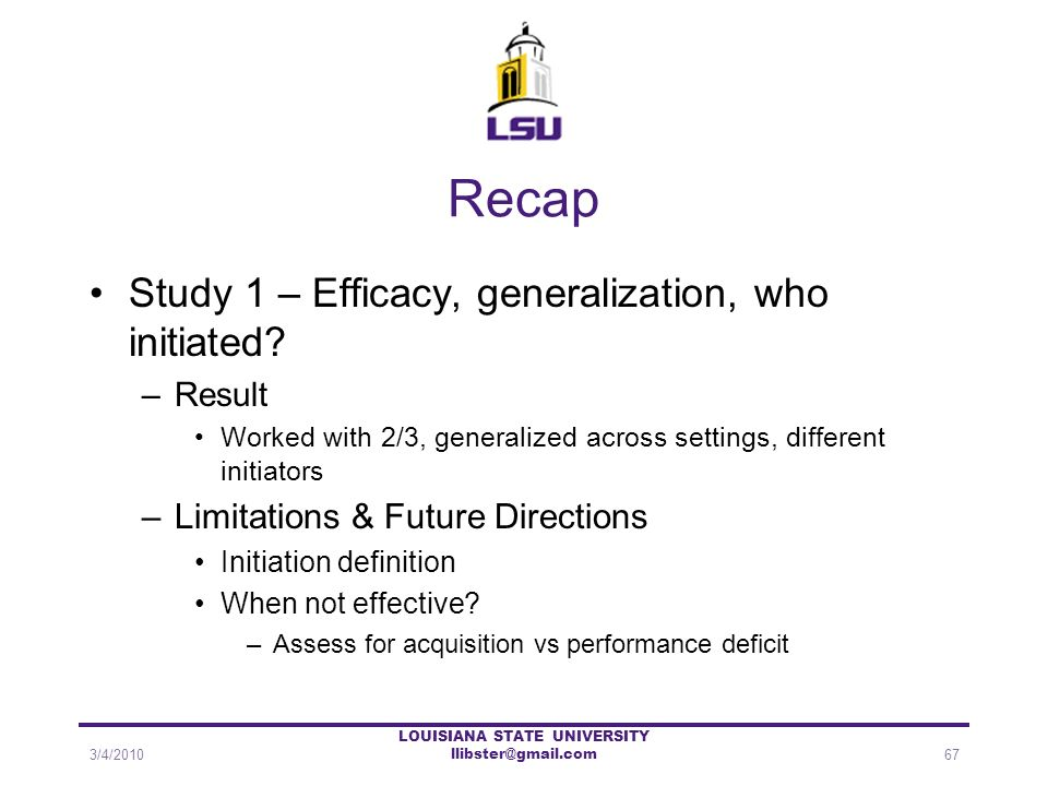 Recap Study 1 – Efficacy, generalization, who initiated? –Result Worked with 2/3, generalized across settings, different initiators –Limitations & Fut