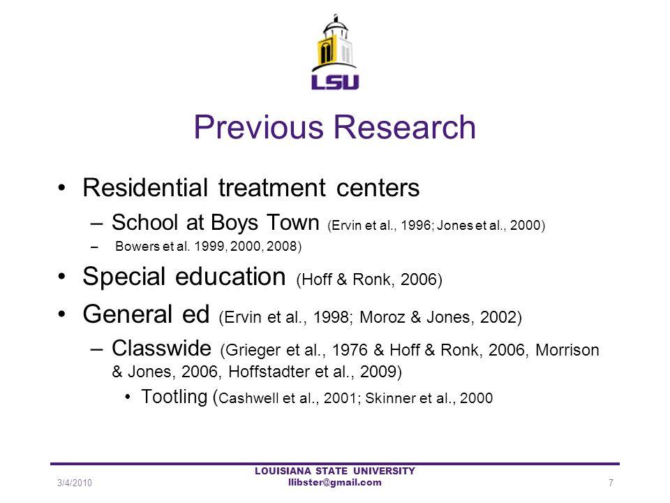 Previous Research Residential treatment centers –School at Boys Town (Ervin et al., 1996; Jones et al., 2000) – Bowers et al. 1999, 2000, 2008) Specia