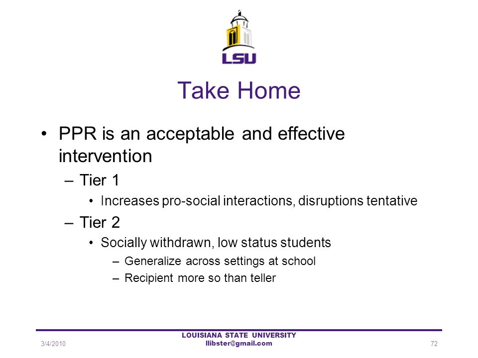 Take Home PPR is an acceptable and effective intervention –Tier 1 Increases pro-social interactions, disruptions tentative –Tier 2 Socially withdrawn,