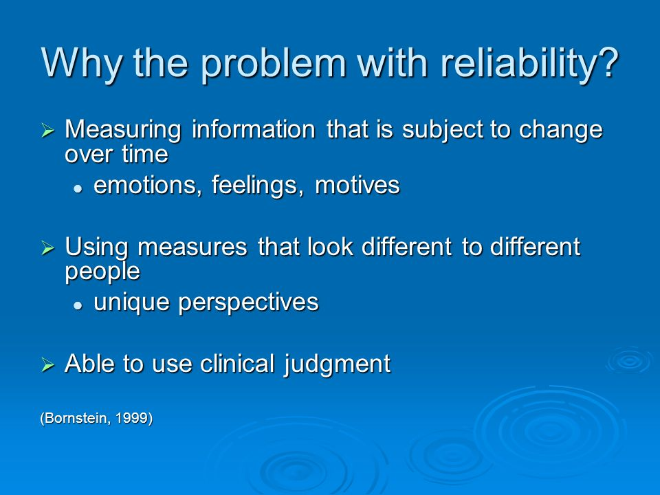 Why the problem with reliability.