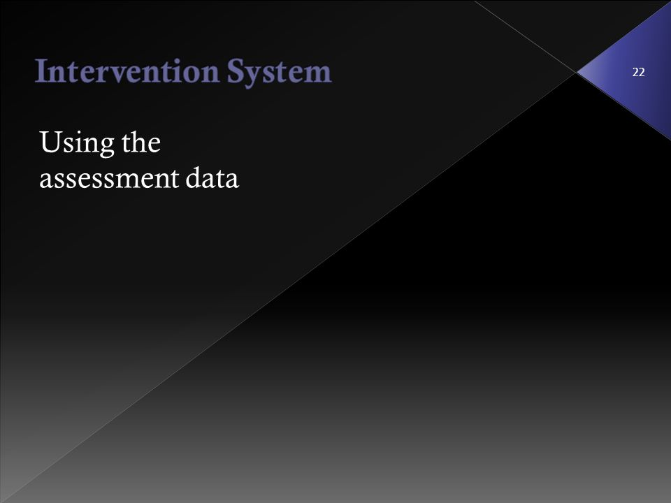 Using the assessment data 22