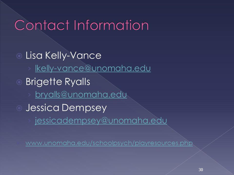 Lisa Kelly-Vance lkelly-vance@unomaha.edu Brigette Ryalls bryalls@unomaha.edu Jessica Dempsey jessicadempsey@unomaha.edu www.unomaha.edu/schoolpsych/p
