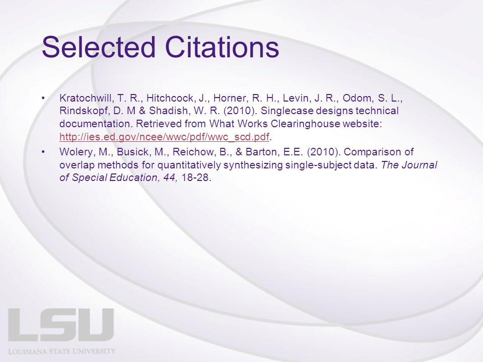 Selected Citations Kratochwill, T. R., Hitchcock, J., Horner, R.