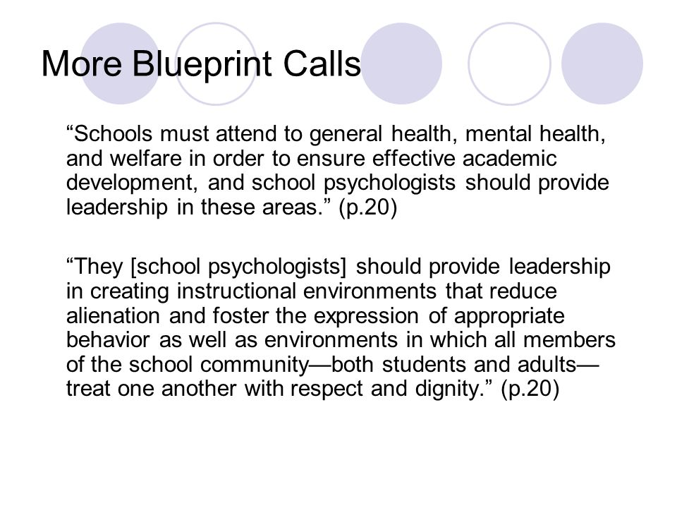 More Blueprint Calls Schools must attend to general health, mental health, and welfare in order to ensure effective academic development, and school p