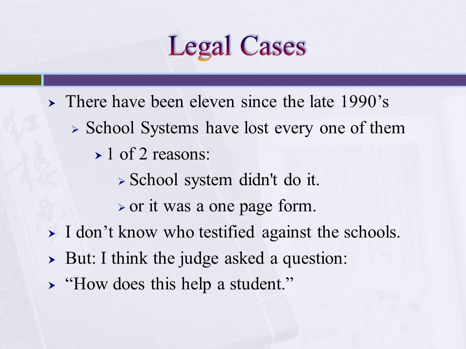 There have been eleven since the late 1990s School Systems have lost every one of them 1 of 2 reasons: School system didn't do it. or it was a one pag
