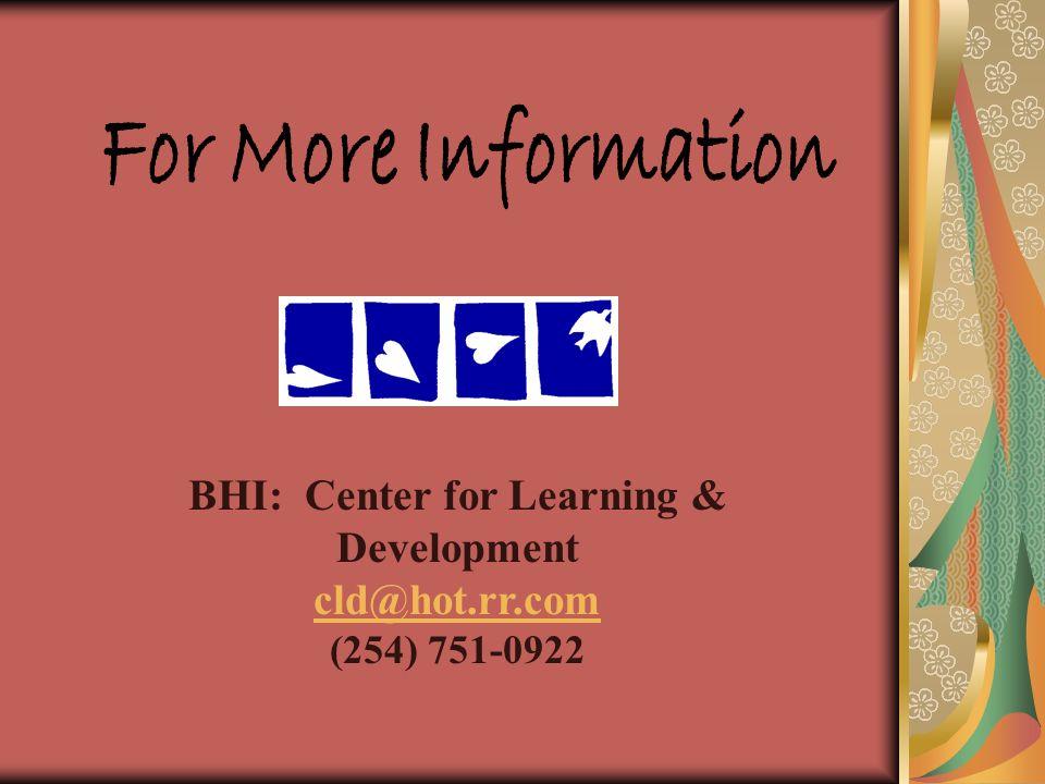 BHI: Center for Learning & Development cld@hot.rr.com (254) 751-0922