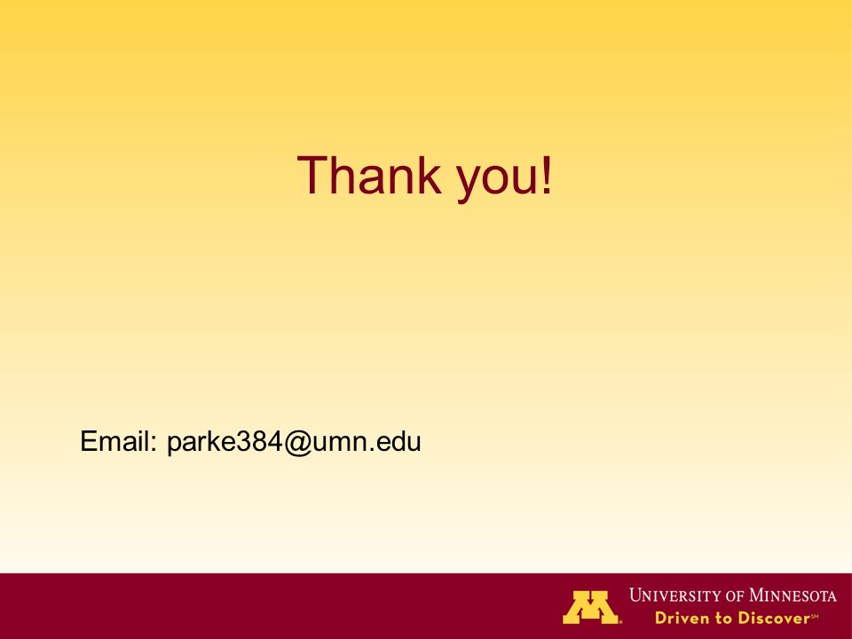 Thank you! Email: parke384@umn.edu