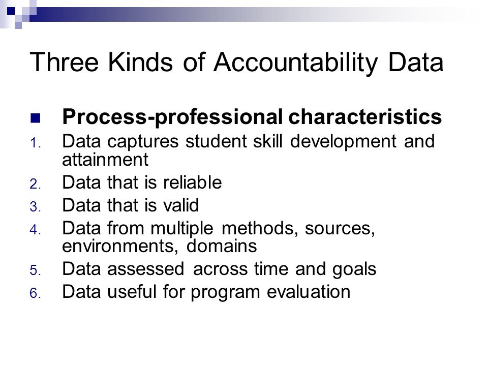 Three Kinds of Accountability Data Process-professional characteristics 1.
