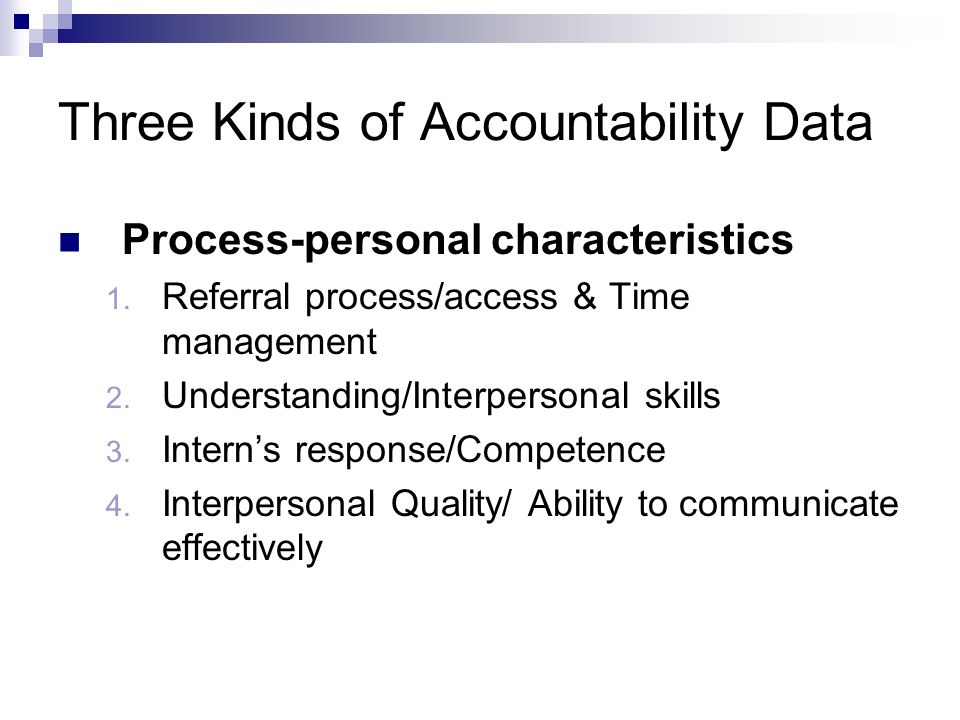 Three Kinds of Accountability Data Process-personal characteristics 1.
