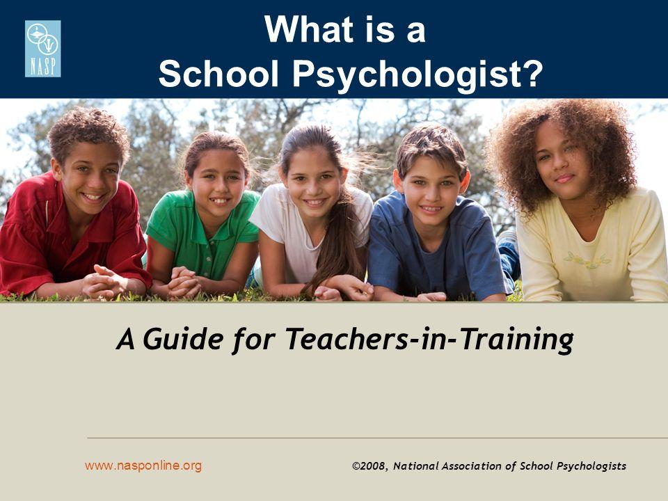 For more information, contact: National Association of School Psychologists (301) 657-0270 www.nasponline.orgwww.nasponline.org