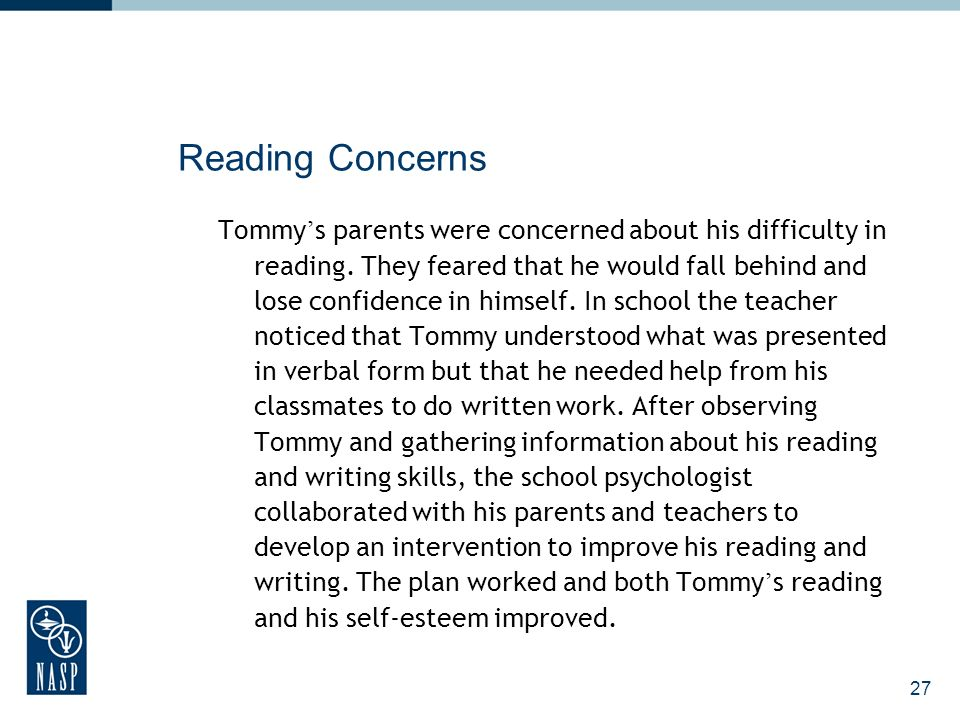 27 Reading Concerns Tommy s parents were concerned about his difficulty in reading.