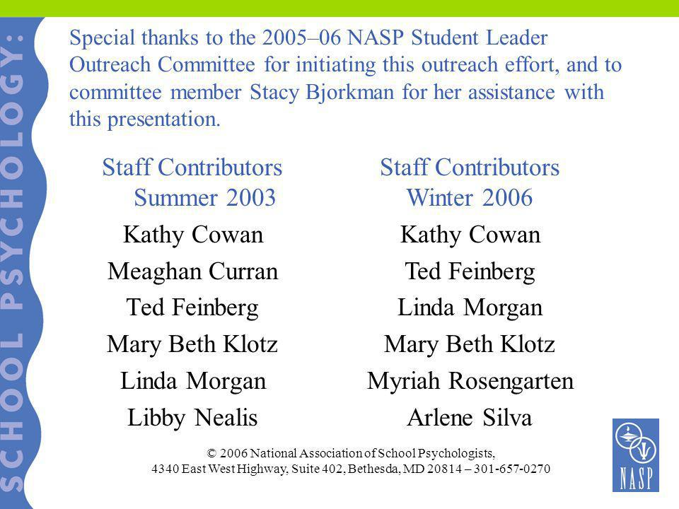 Special thanks to the 2005–06 NASP Student Leader Outreach Committee for initiating this outreach effort, and to committee member Stacy Bjorkman for h