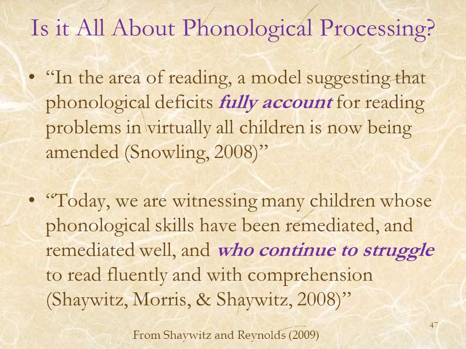Is it All About Phonological Processing? In the area of reading, a model suggesting that phonological deficits fully account for reading problems in v