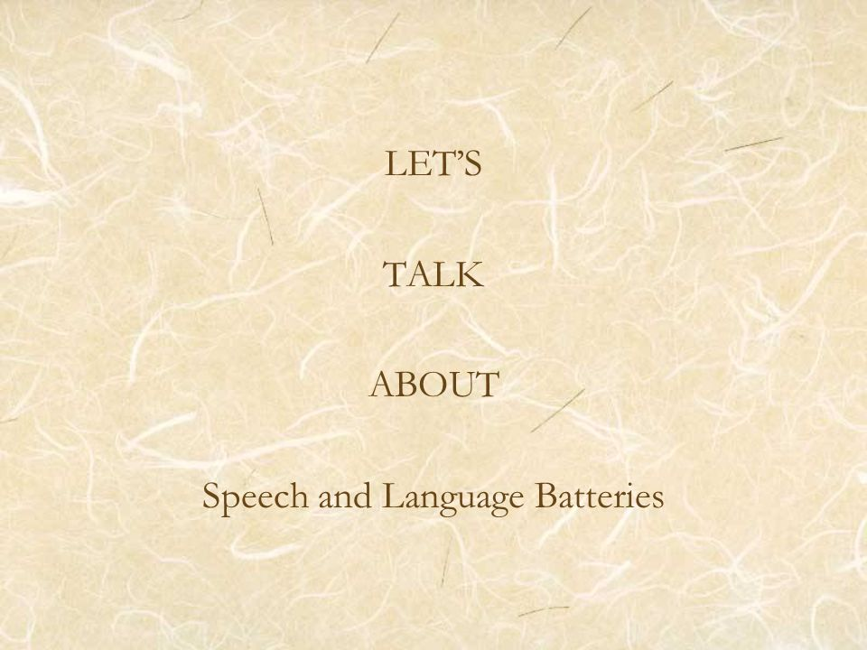 LETS TALK ABOUT Speech and Language Batteries