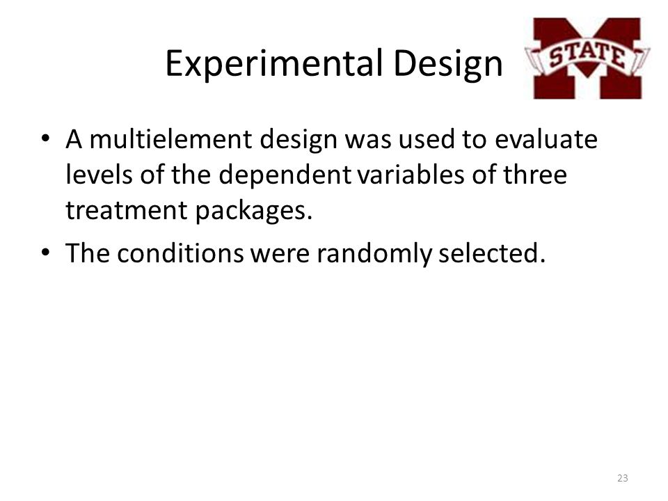 Experimental Design A multielement design was used to evaluate levels of the dependent variables of three treatment packages. The conditions were rand